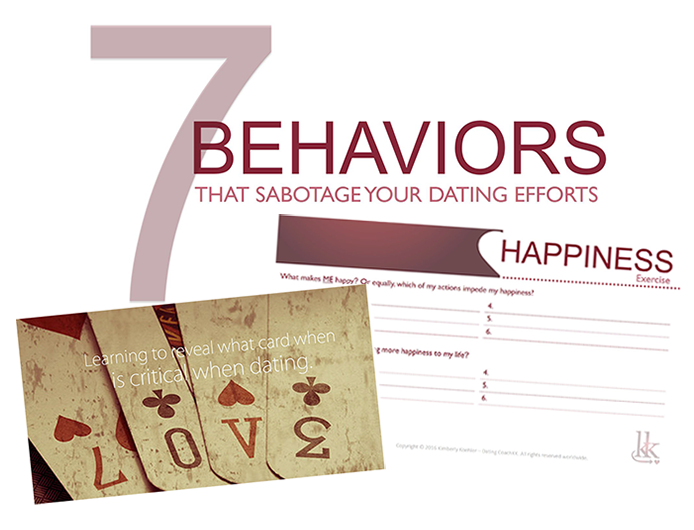 7 Behaviors That Sabotage Your Dating by Dating CoachKK, Kimberly Koehler