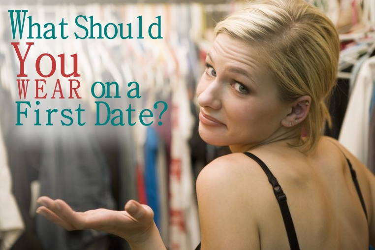what should a girl wear on a first date
