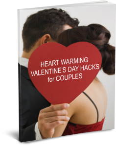 Valentines Day GIft Ideas & Tips - Heart Warming Valentines Day Hacks for Couples